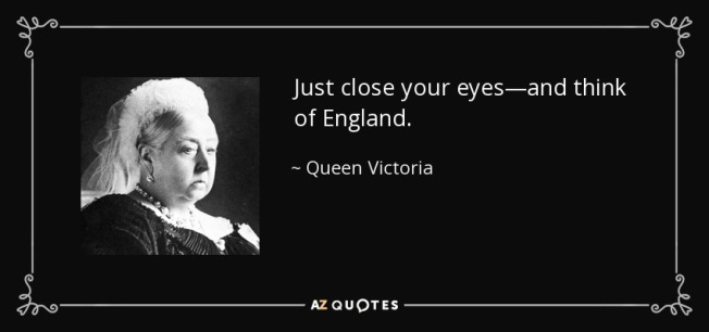 quote-just-close-your-eyes-and-think-of-england-queen-victoria-91-90-74.jpg